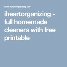 iheartorganizing - full homemade cleaners with free printable