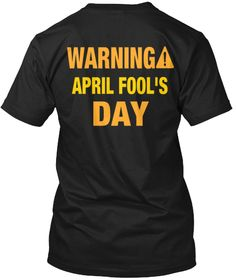 Warning April Fool's Day Black T-Shirt Back