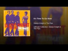 """Gladys Knight & The Pips """"It's Time to Go Now"""" (1968)"""