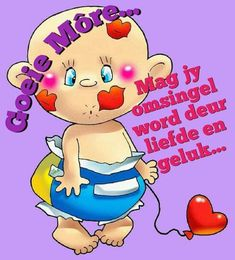 Lekker Dag, Goeie More, Afrikaans Quotes, Good Morning Wishes, Morning Quotes, Encouragement, Faith, Motivation, Words