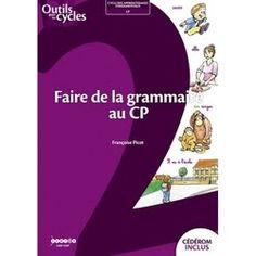 Je vous recommande cet ouvrage vraiment tip top !                    Faire de la grammaire au CP de F. PICOT J'a... Tip Top, Language, Teaching, Activities, Writing, Blog, Noms, Cycle 2, Initiation