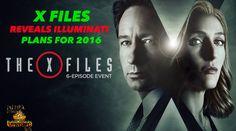 X Files Reveals illuminati Plans for 2016 - /bruncy/2016/  BACK BACK