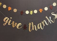 Give Thanks Banner/ Thanksgiving decorations/Fall decorations/Thanksgiving banners/ Glitter banners/Thanksgiving Party Supplies by UrEnvitedToo on Etsy https://www.etsy.com/listing/544255204/give-thanks-banner-thanksgiving