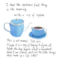 The little things that make up a life. Maira Kalman.