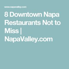 8 Downtown Napa Restaurants Not to Miss | NapaValley.com