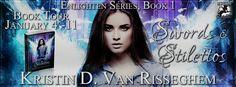 W.I.P. it Real Good: Kristin D. Van Risseghem (Swords and Stilettos book tour) + giveaway
