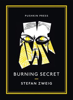 """The Burning Secret by Stefan Zweig: """"a fascinating Oedipal fable, with hints of…"""
