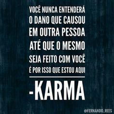 Karma @fernandorees_quotes  #frases #pensamentos #frase #pensamento #GostoDisto #karma