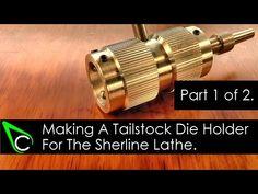 Tailstock Die Holder For The Sherline Lathe - Clickspring