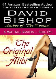 Free: The Original Alibi (A Matt Kile Mystery) - http://www.justkindlebooks.com/free-original-alibi-matt-kile-mystery/