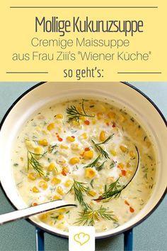 """Aus Frau Ziii's Kochbuch """"Wiener Küche"""": Mollige Kukuruzsuppe. Auf deutsch auch: cremige Maissuppe"""