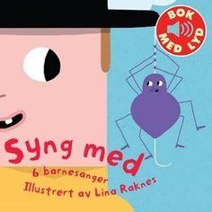 Bok med lyd Innhold: Bæ bæ lille lam, Lille Petter edderkopp, Hjulene på bussen, Mikkel rev, Bjørnen sover , Ro, ro din båt og Ride ride ranke.