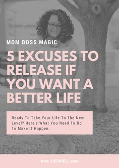 5 Excuses To Release If You Want A Better Life