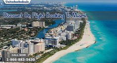 Book Cheap Flight To Miami through Unitedwebsdeals! Get best deals on all flights booking and save upto 70% on every reservation. Book Now-1-866-883-5430!