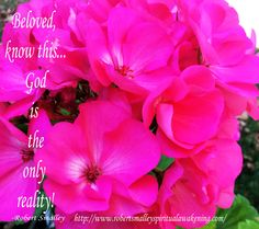 Beloved, know this. God is the only reality! Spiritual Awakening Quotes, Spirituality, God, Flowers, Dios, Spiritual, Allah, Royal Icing Flowers, Flower