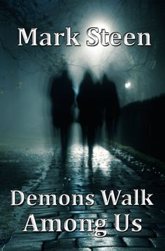 Read my review of Demons Walk Among Us by Mark Steen http://www.davidsavage.co.uk/books/demons-walk-among-us-by-mark-steen-review/