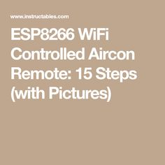 WiFi Controlled Aircon Remote: 15 Steps (with Pictures) Esp8266 Wifi, Remote, Pictures, Photos, Grimm, Pilot