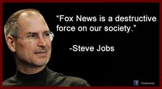 Thanks Steve, but I think we all agree Fox News is disgusting. Come on people pull your head out of the republican asses, and start thinking for yourself. Obama/Biden 2012
