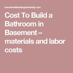 Cost To Build A Bathroom In Basement U2013 Materials And Labor Costs