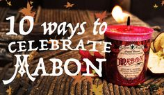 10 Ways to Celebrate Mabon & The Autumn Equinox ~ The White Witch Parlour, wheel of the year, spiritual, ritual, ceremony, goddess, darkness, balance, book of shadows, wicca, how to, fall, seasons, white magic. www.whitewitchparlour.com