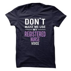 Use Registered Nurse Voice T-Shirt
