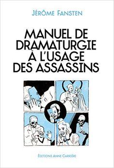 Amazon.fr: manuel de dramaturgie à l'usage des assassins