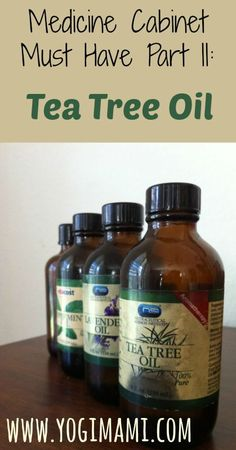 Medicine Cabinet Must Have Part II - The Healing Benefits of Tea Tree Oil - Yogi Mami