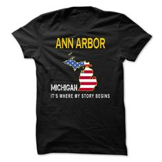 ANN ARBOR It's Where My Story Begins T-Shirts, Hoodies. GET IT ==►…