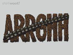 What Wookies Say - Shirt.Woot