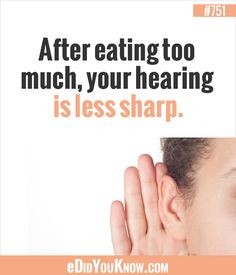 After eating too much, your hearing is less sharp. http://edidyouknow.com/did-you-know-751/