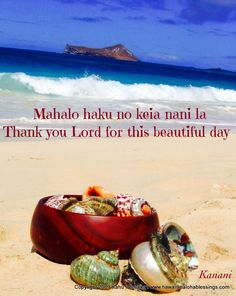 """""""Thank you Lord for this beautiful day"""" Hawaiian Phrases, Hawaiian Art, Hawaiian Tattoo, Hawaiian Sayings, Aloha Hawaii, Hawaii Vacation, Hawaii Travel, Big Island, Island Life"""