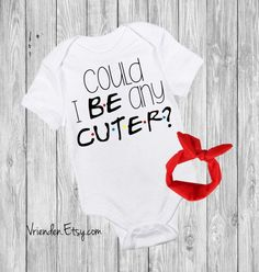Could I BE any CUTER - F.R.I.E.N.D.S inspired baby bodysuit; joey doesn't share food, i'll be there for you, friends forever Clothing Unisex Kids' Clothing Bodysuits unagi friends obsession best friends friends tv show central perk chandler bing smelly cat pivot crap bag princess consuela banana hammock no new friends baby shower idea funny onesie with headband