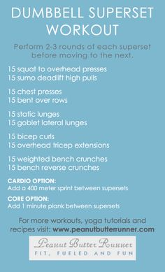 Total Body Dumbbell Superset Workout - Peanut Butter Runner, 15 lbs for everything except biceps 10lbs