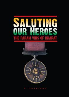 Saluting our Heroes: The Param Virs of Bharat - my compilation of remarkable stories behind the Param Vir Chakra awardees.. Available via Instamojo (pdf format) here http://imojo.in/Rg3yaI