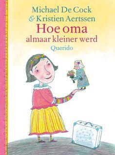 Hoe oma almaar kleiner werd (Boek) door Michaël De Cock | Literatuurplein.nl