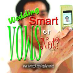 "On Your Wedding Day... Will Your Recite Your Vows From A Smart Phone? Like Idea? Hate Idea? ""Reading Your Wedding Vows From A Smart Phone""? www.facebook.com/legallymarried"