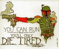 You Can Run...Boba Fett