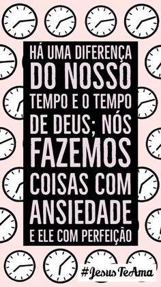 No tempo dele, da forma mais perfeita possível :) Words Quotes, Me Quotes, Jesus Freak, Jesus Loves Me, Faith In God, God Is Good, No One Loves Me, Quotes To Live By, Bible Verses