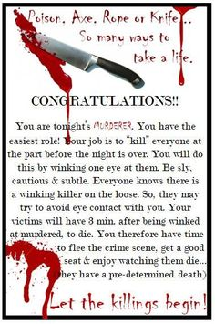 """I have gotten so many wonderful ideas from this site and wanted to give back. I enjoy tinkering on the computer (now that's not to say I am very accomplished, but I like it) so I came up with some scrolls to hand out for the winking murderer game. Below are a few examples, if you would like the whole set, let me know and I'll email them to you. There are 16 """"deaths"""" (you can easily edit them in Office Word to make more) and one for the killer. Hope someone ca"""