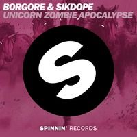 Borgore & Sikdope - Unicorn Zombie Apocalypse (Preview) by Borgore on SoundCloud