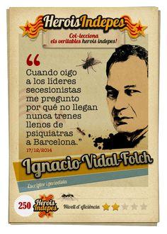 """#HeroisIndepes 250. Ignacio Vidal-Folch: """"Cuando oigo a los líderes secesionistas me pregunto por qué no llegan nunca trenes llenos de psiquiatras a Barcelona."""""""