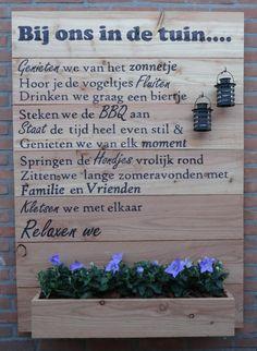 Een mooi tuinbord met plantenbak, leuk om je eigen tekst samen te stellen!!