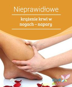 Nieprawidłowe #krążenie krwi w nogach – napary #Krążenie krwi w nogach, kiedy jest nieprawidłowe, przysparza nam wielu problemów. Zioła #lecznicze w połączeniu ze zdrową dietą i rutynowo #wykonywanymi ćwiczeniami. to idealne połączenie, aby poprawić krążenie krwi w nogach. Habit 1, Fitness Workout For Women, C'est Bon, Ayurveda, Healthy Habits, Fit Women, Massage, Remedies, Health Fitness