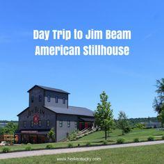 Day Trip to Jim Beam American Stillhouse   HerKentucky.com