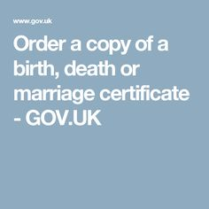 Order a copy of a birth, death or marriage certificate - GOV.UK