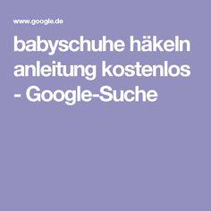 babyschuhe häkeln anleitung kostenlos - Google-Suche