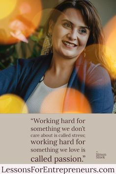 """""""Working hard for something we don't care about is called stress; working hard for something we love is called passion. Writing A Business Plan, Business Planning, Simon Sinek, Working Hard, Business Quotes, Monday Motivation, Woman Quotes, Don't Care, Business Women"""