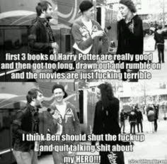 I love the Harry Potter books, but I agree with Ben, kinda... XD