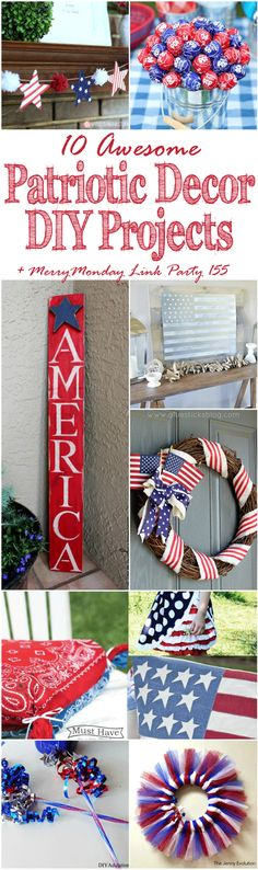 Do you have party plans for Memorial Day weekend? Get the most bang for your buck with 10 awesome patriotic décor DIY projects to get your home party-ready.