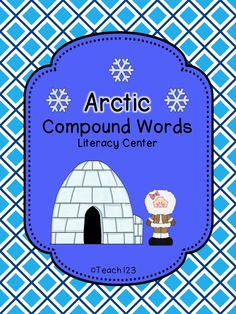 Reading: Compound words literacy center - This compound words literacy center has an Arctic theme.  This packet comes with the following: -Center sign -Directions and suggestions for differentiating the activity -60 word cards for making compound words -2 extension assignments -Answer key